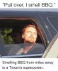 pull-over-i-smell-bbq-texashumors-smelling-bbq-from-miles-17833235.png