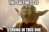 the-saltinessis-strong-this-one-memecrunch-com-25-funny-salty-meme-53142076~2.png